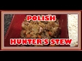 BIGOS - Yummy Polish Hunter's Stew - Watch Me Make It!