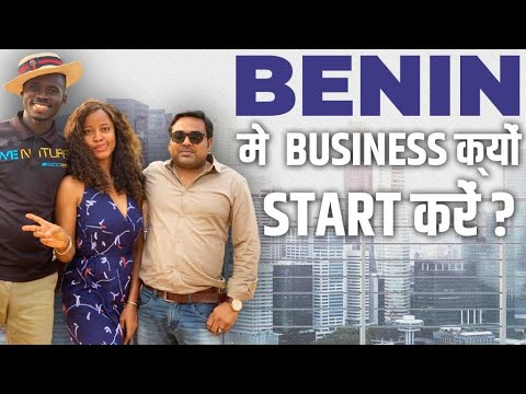 Start Your Own Business in Benin. (West Africa). Become a Millionaire.