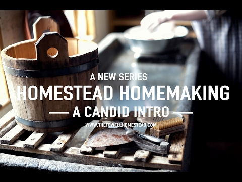 Homestead Homemaking Series | A Candid INTRO