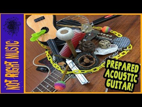 Prepared Guitar & Extended Techniques: #2 (Prepared Acoustic Guitar!)