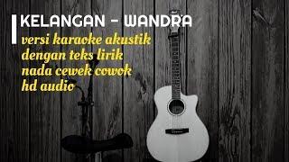 KELANGAN - Versi Karaoke Gitar Akustik - No Vocal Nada Cewek Cowok - Teks Lirik