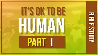 """Its Okay to Be Human"" Romans 3:23"