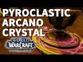 Pyroclastic Arcanocrystal WoW Location