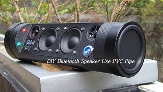 How To DIY Bluetooth Speaker Use PVC Pipe 如何用PVC膠管自制藍牙音箱
