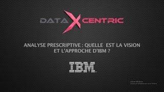 Analyse prescriptive: Quelle est la vision et l'approche d'IBM ?
