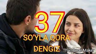 So'yla qora dengiz 37 qism uzbek tilida суйла ...