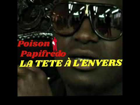 Youtube: POISON PAPIFREDO LA TETE À L'ENVERS
