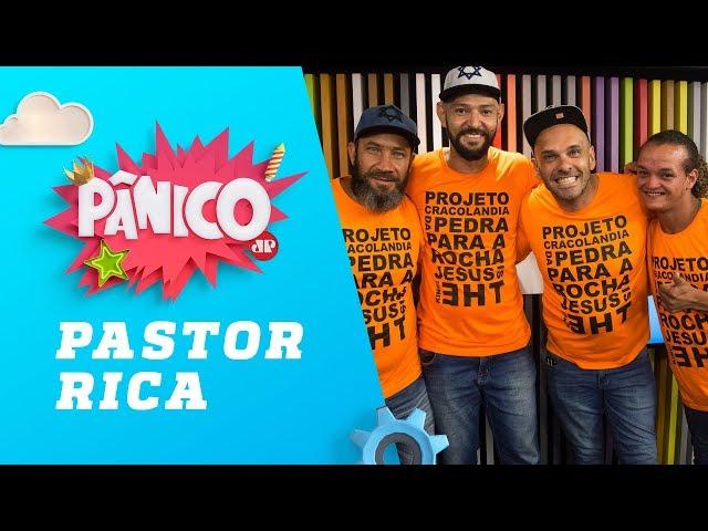 Pastor Rica - Pânico - 12/03/19