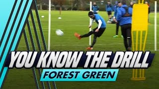 Passing and Finishing   You Know The Drill - Forest Green Rovers