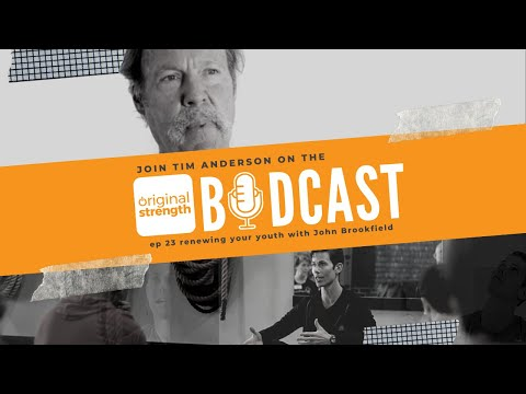 BodCast Episode 23: Renewing Your Youth with John Brookfield