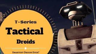 smartest droids ever? t series droids lore star wars canon legends explained