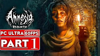 AMNESIA REBIRTH Gameplay Walkthrough Part 1 [1440P 60FPS PC] - No Commentary (FULL GAME)