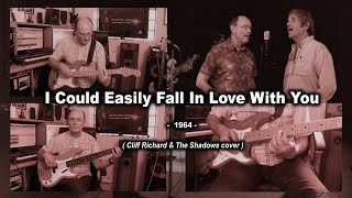 I Could Easily Fall In Love With You - Cliff Richard & The Shadows cover