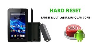 HARD RESET (FORMATAR) TABLET MULTILASER M7S QUAD CORE