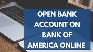 Open Bank Account on Bank of America Online | Bank of America Online | boa online