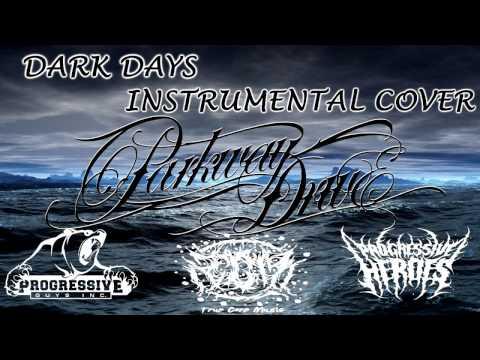 Parkway Drive - Dark Days (Instrumental Cover | Guitar Playthrough)
