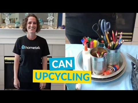 Upcycle Your Cans With These Ideas!
