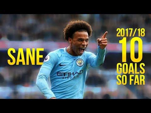 Leroy Sané • 10 Goals so far • 2017/18 ᴴᴰ
