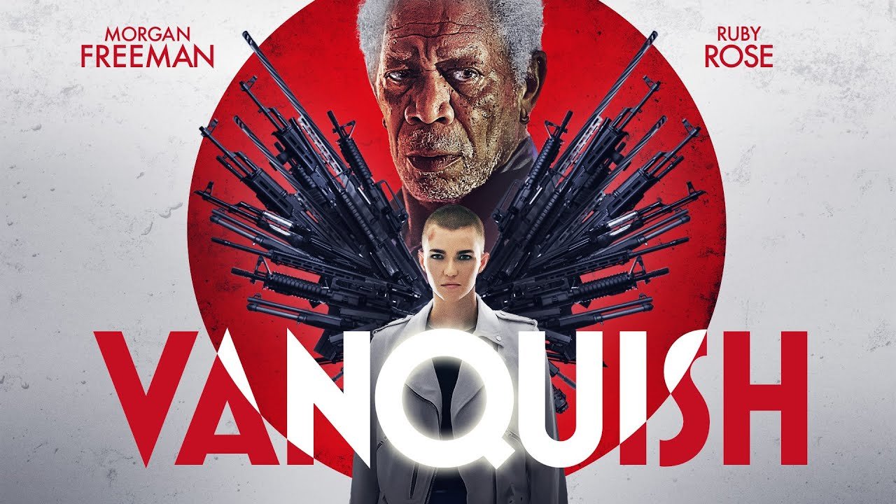 Vanquish | UK Trailer | 2021 | Morgan Freeman | Ruby Rose | Thriller -  YouTube