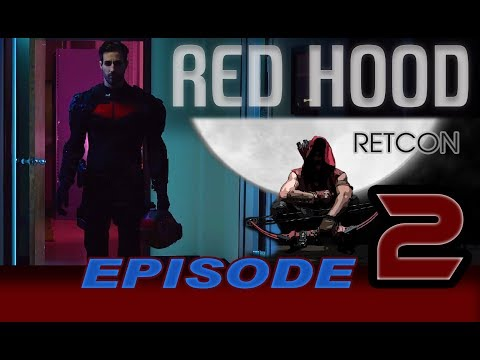 "Red Hood: Retcon Series Episode 2 ""Outlaws"""