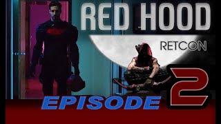 Red Hood: Retcon Series Episode 2