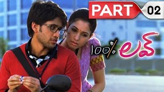 100 percent love || Telugu Full Movie || Naga Chaitanya, Tamannah || Part 02