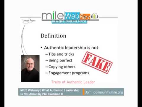 MILE Webrary | What Authentic Leadership Is Not About by Phil Eastman II