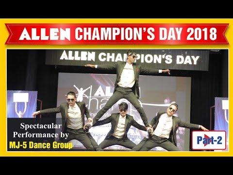 ALLEN Champion's Day 2018: Dance Champions MJ5 Magical Performance (Part 2)