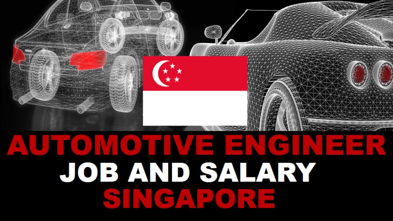 Automotive Engineer Salary In Singapore Jobs And Salaries In Singapore Youtube