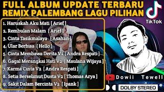 FULL ALBUM REMIX PALEMBANG LAGU PILIHAN UPDATE TERBARU