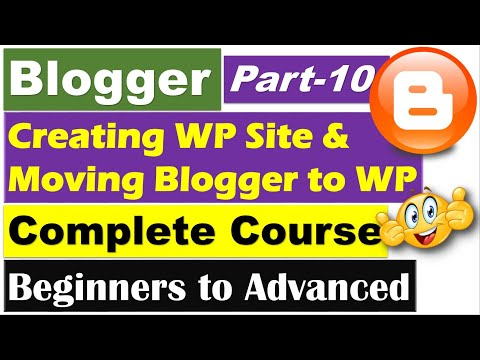 Blogger Complete Course | Part 10 - Creating a WordPress Site and Moving Blogger to it [Hindi/Urdu]