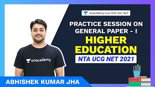 Practice Session on General Paper - I Higher Education | Abhishek Kumar Jha |Unacademy NTA UGC NET