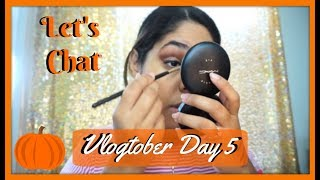 🎃I Need Your Help | Vlogtober Day 5 | Chit Chat GRWM 2018 | Zen Chini Vlogs