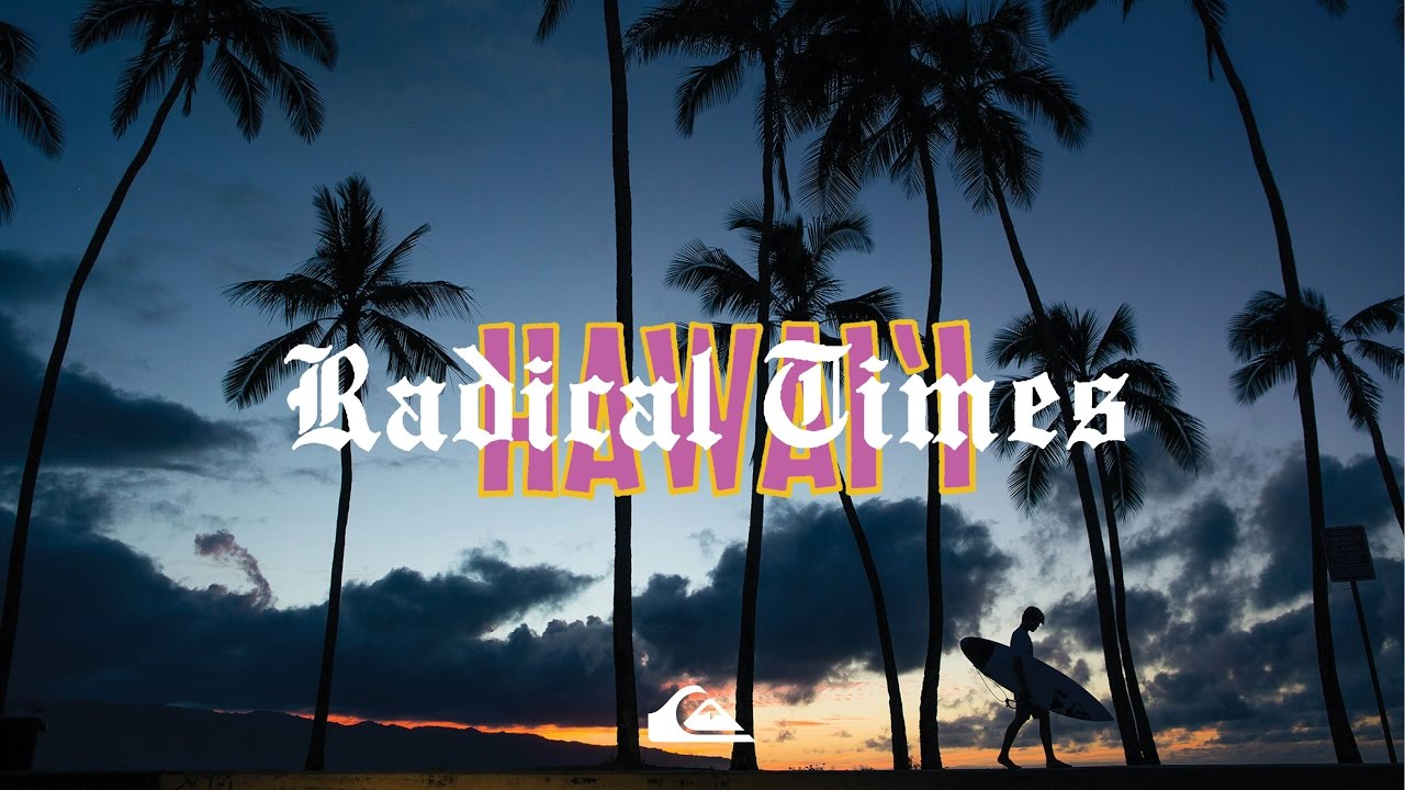RADICAL TIMES || HAWAII