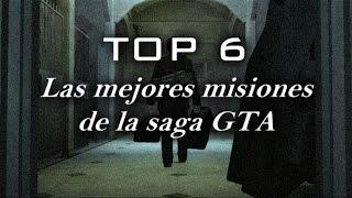 TOP 6 - Las mejores misiones de la saga GTA
