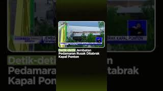 Detik-detik Jembatan Pedamaran di Riau Rusak Ditabrak Kapal Ponton