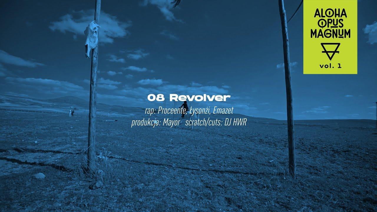 ALOHA OPUS MAGNUM ft. Proceente, Łysonżi, Emazet, DJ HWR - Revolver (prod. Mayor)
