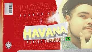 Havana - Camila Cabello (Versão em Português) | Cover por Fagner Matos