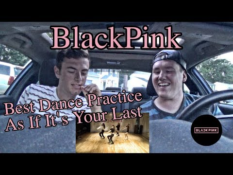 BLACKPINK – AS IF IT'S YOUR LAST(마지막처럼) DANCE PRACTICE Reaction [BEST Dance Practice]