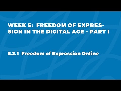 MOOC FOE1x | 5.2.1 Freedom of Expression Online | FOE in the Digital Age - Part I
