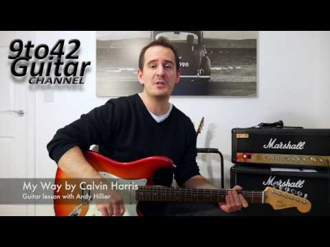 How to play My Way Calvin Harris Guitar Lesson