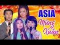 ASIA Mừng Xuân | Fullshow