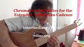 Chromatic possibilities for extended Andalusian Cadence (Paco de Lucia´s flamenco) Ruben Diaz guitar