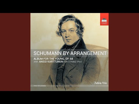 """Album For The Young, Op. 68, Pt. 2 """"For Adults"""" (Arr. A. Karttunen For String Trio) : No. 34, Theme"""
