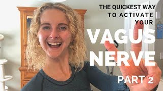The Quickest Way To Activate Your Vagus Nerve: Part 2