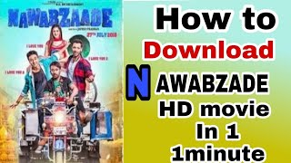 HOW TO DOWNLOAD NAWABZADE FULL MOVIE HD DOWNLOAD IN 1 MINUTE | DOWNLOAD LINK|