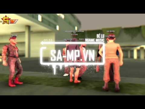 Rap RGame | Bé Lu [SA-MP.VN]