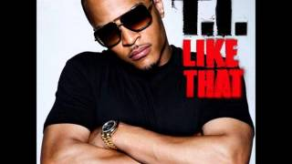 T.I. - Like That [Explicit]