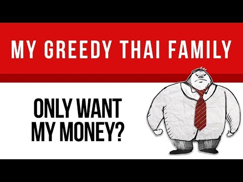 My Greedy Thai Family Only Want My Money