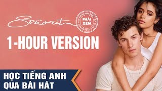 Học tiếng Anh qua bài hát | Senorita Vietsub 1 Hour Version | Vietsub by TOPICA Native